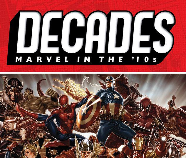DECADES: MARVEL IN THE '10S - LEGENDS AND LEGACY TPB #1