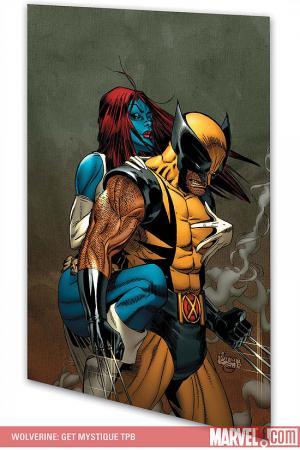 Wolverine: Get Mystique (Trade Paperback)