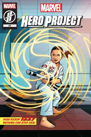 MARVEL'S HERO PROJECT SEASON 1: HIGH-KICKIN' IZZY #1