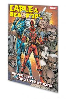 Cable & Deadpool Vol. 6: Paved with Good Intentions (Trade Paperback)