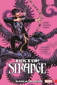 Doctor Strange Vol. 3: Blood in the Aether (Trade Paperback)
