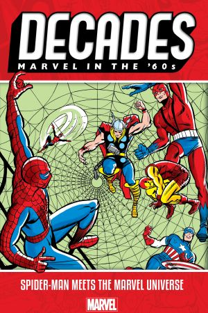 Decades: Marvel In The '60s - Spider-Man Meets The Marvel Universe (Trade Paperback)