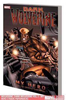 Wolverine: Dark Wolverine Vol. 2 - My Hero (Trade Paperback)
