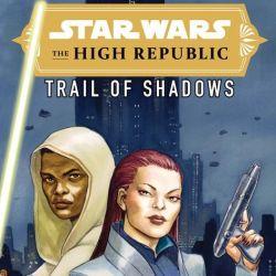 Star Wars: The High Republic - Trail of Shadows