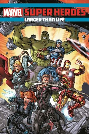 Marvel Super Heroes: Larger Than Life (Trade Paperback)