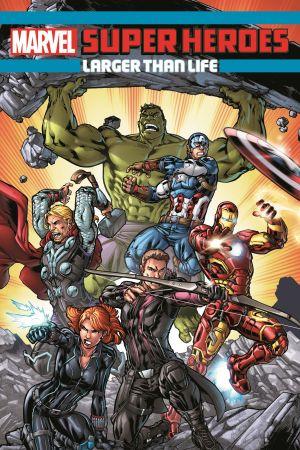 Marvel Super Heroes: Larger Than Life (Trade Paperback)