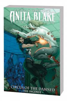 Anita Blake, Vampire Hunter: Circus of the Damned Book 2 - The Ingenue TPB (Trade Paperback)