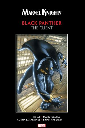 Marvel Knights Black Panther by Priest & Texeira: The Client (Trade Paperback)