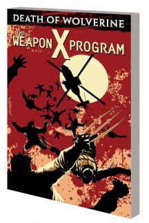 Death of Wolverine: The Weapon X Program (Trade Paperback)