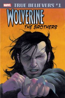 True Believers: Wolverine - The Brothers (2018) #1
