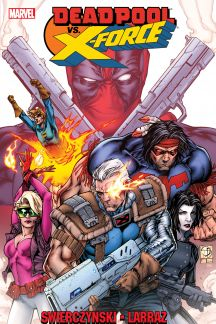Deadpool Vs. X-Force (Trade Paperback)