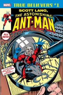 True Believers: Scott Lang, the Astonishing Ant-Man #1