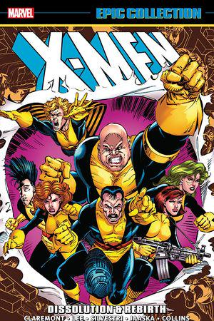 X-Men Epic Collection: Dissolution & Rebirth (Trade Paperback)