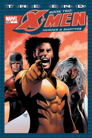 X-Men: The End Vol. 2: Heroes and Martyrs (Trade Paperback)