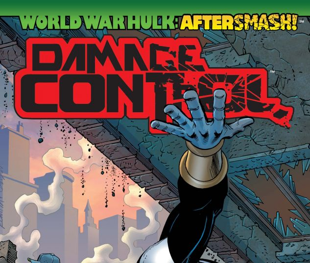WORLD WAR HULK: AFTERSMASH! - DAMAGE CONTROL (2008) #3