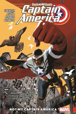 Captain America: Sam Wilson Vol. 1 - Not My Captain America (Trade Paperback)