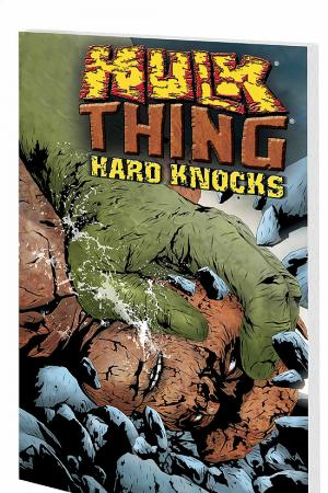 Hulk & Thing: Hard Knocks (Trade Paperback)