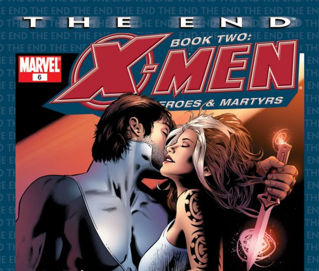 X-Men: The End - Heroes and Martyrs #6