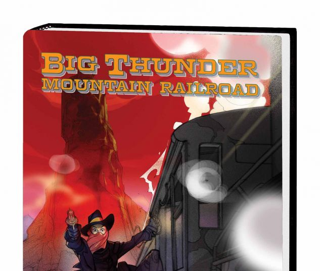 BIG THUNDER MOUNTAIN RAILROAD HC (DNMC, SDOS)