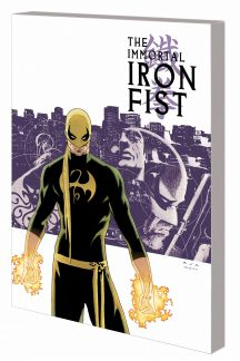 Immortal Iron Fist: The Complete Collection (Trade Paperback)