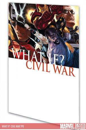 WHAT IF?: CIVIL WAR TPB (Trade Paperback)