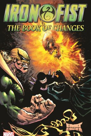 Iron Fist: The Book of Changes (Trade Paperback)