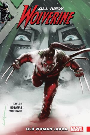 All-New Wolverine Vol. 6: Old Woman Laura (Trade Paperback)