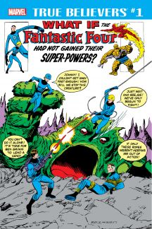 True Believers: What If the Fantastic Four had not Gained their Super-Powers? #0