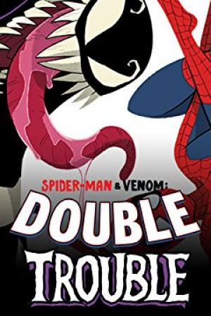 Spider-Man & Venom: Double Trouble (2019 - 2020)