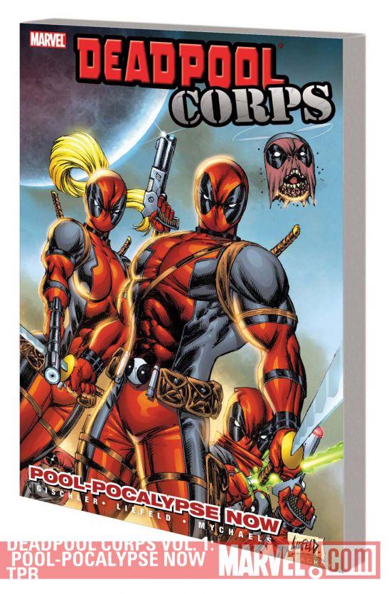DEADPOOL CORPS: POOL-POCALYPSE NOW (Trade Paperback)