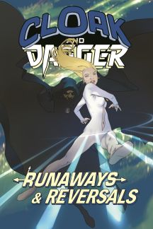 Cloak and Dagger: Runaways and Reversals (Trade Paperback)