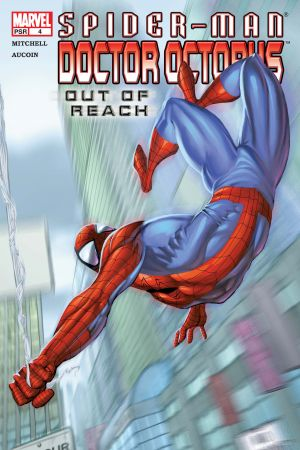 Spider-Man/Doctor Octopus: Out of Reach #4
