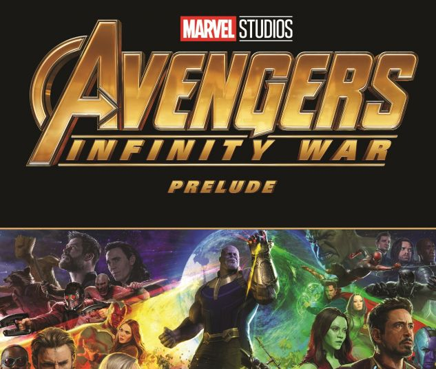 cover from MARVEL'S AVENGERS: INFINITY WAR PRELUDE TPB (2018) #1