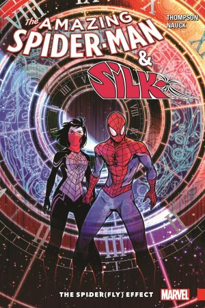 Amazing Spider-Man & Silk: The Spider(Fly) Effect (Trade Paperback)