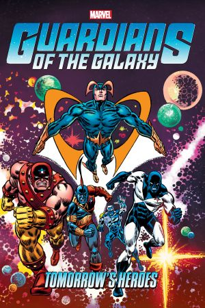 Guardians of the Galaxy: Tomorrow's Heroes Omnibus (Hardcover)