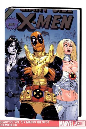 Deadpool Vol. 3: X Marks the Spot (Hardcover)