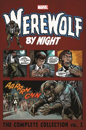 Werewolf by Night: The Complete Collection Vol. 1 (Trade Paperback)