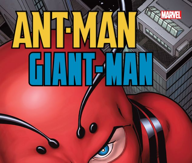 cover from ANT-MAN/GIANT-MAN: GROWING PAINS TPB (2018) #91381