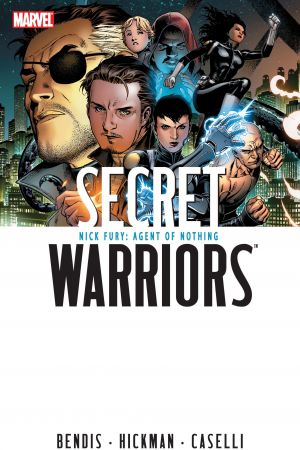 Secret Warriors Vol. 1: Nick Fury, Agent of Nothing (Hardcover)