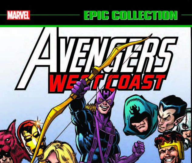 AVENGERS WEST COAST EPIC COLLECTION: HOW THE WEST WAS WON TPB (2018)