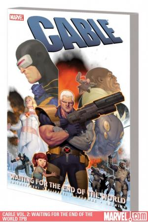 Cable Vol. 2: Waiting for the End of the World (Trade Paperback)