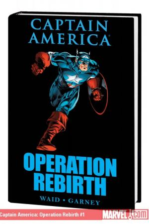 Captain America: Operation Rebirth (Hardcover)