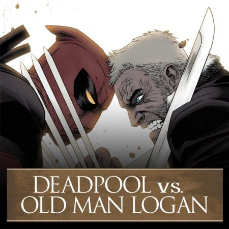 Deadpool Vs. Old Man Logan (2017 - 2018)