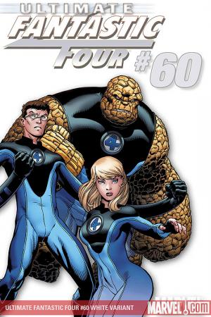 Ultimate Fantastic Four #60  (WHITE VARIANT)
