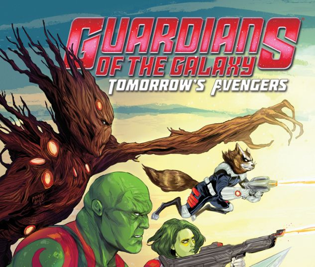 GUARDIANS OF THE GALAXY: TOMORROW'S AVENGERS 1