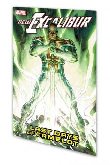 New Excalibur Vol. 2: Last Days of Camelot (Trade Paperback)
