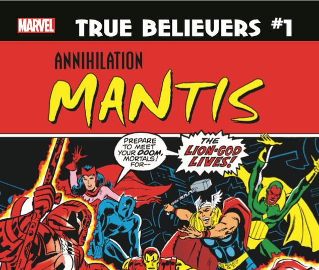 TRUE BELIEVERS: ANNIHILATION - MANTIS 1 #1