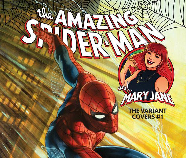 THE AMAZING SPIDER-MAN & MARY JANE: THE VARIANT COVERS 1 #1