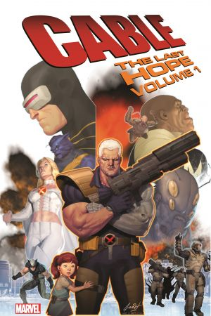 Cable: The Last Hope Vol. 1 (Trade Paperback)