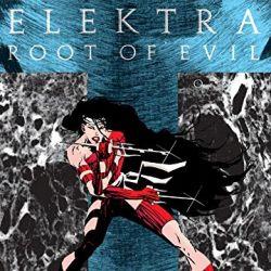 Elektra: Root of Evil